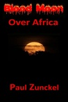 Blood Moon Over Africa (The Blood Trilogy Book 1)