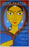 If These Saris Could Talk: A Monologue of Gossip