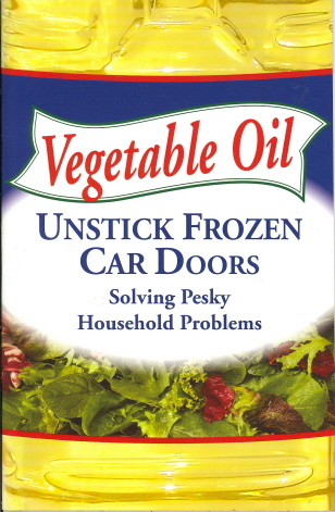 Vegetable Oil: Unstick Frozen Car Doors, Solving Pesky Household Problems