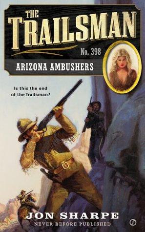 Arizona Ambushers (The Trailsman #398)