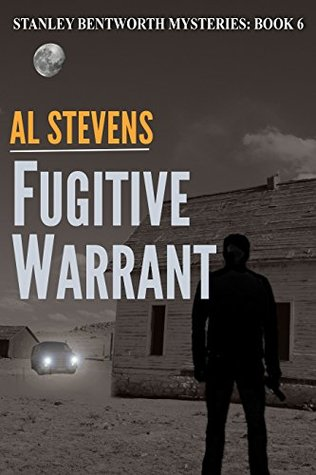 Fugitive Warrant (Stanley Bentworth mysteries Book 6)