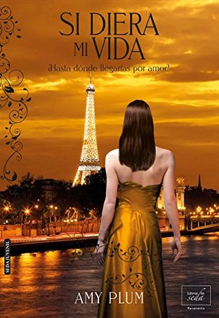 Ebook Si diera mi vida by Amy Plum read!