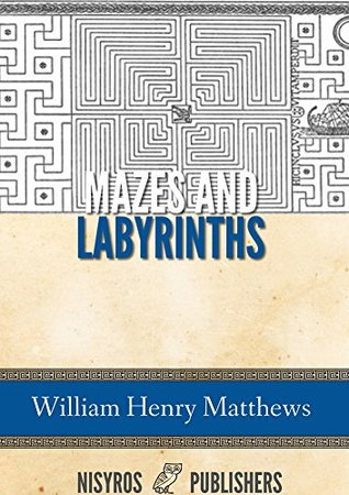 Mazes and Labyrinths (Illustrated)