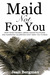 Maid Not For You by Jean Bergman