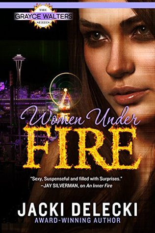Women Under Fire (Grayce Walters #2)