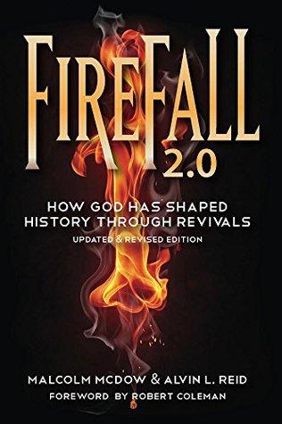 Firefall 2.0: How God Has Shaped History Through Revivals (Gospel Advance Books Book 4)