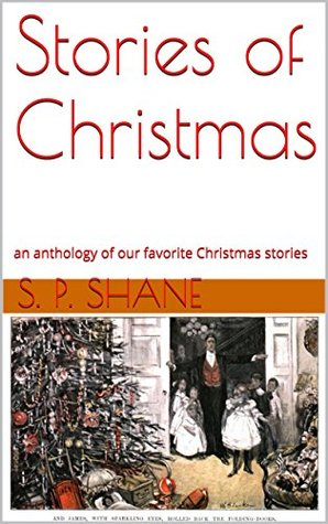 Stories of Christmas: an anthology of our favorite Christmas stories