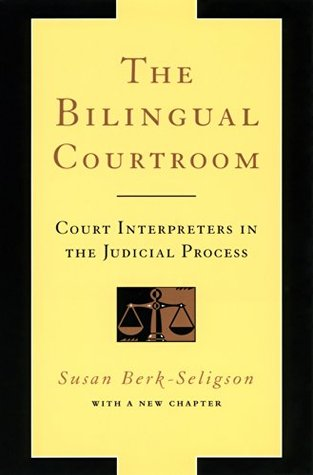 The Bilingual Courtroom: Court Interpreters in the Judicial Process