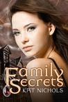 Family Secrets by Kat Nichols