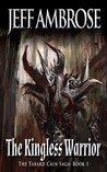 The Kingless Warrior (Tabard Cain Saga Book 1)