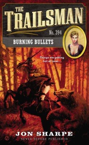 Burning Bullets (The Trailsman #394)