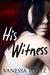 His Witness (Vittorio Crime...