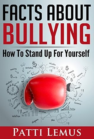 Facts About Bullying: How To Stand Up For Yourself