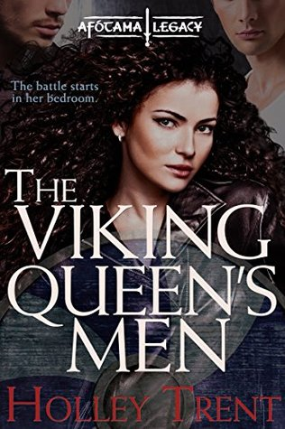 The Viking Queen's Men (The Afótama Legacy #1) by Holley Trent