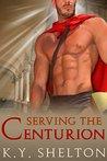Serving the Centurion (Servants of Vesta, #1)
