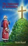 The Innkeeper of Bethlehem-The Story of Santa Claus
