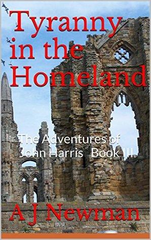Tyranny in the Homeland (The Adventures of John Harris, #3)