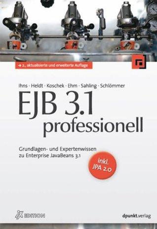 EJB 3.1 professionell (iX Edition): Grundlagen- und Expertenwissen zu Enterprise JavaBeans 3.1 - inkl. JPA 2.0