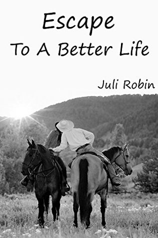 Escape To A Better Life