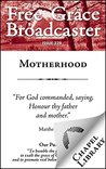 Free Grace Broadcaster - Issue 229 - Motherhood