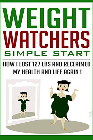 Weight Watchers :Weight Watchters Simple Start, How I Lost 127 Pounds And Reclaimed My Health And Life Again ! - Weight Watchers, fit over 50,weight watchers simple start, weight watchers diet plan -