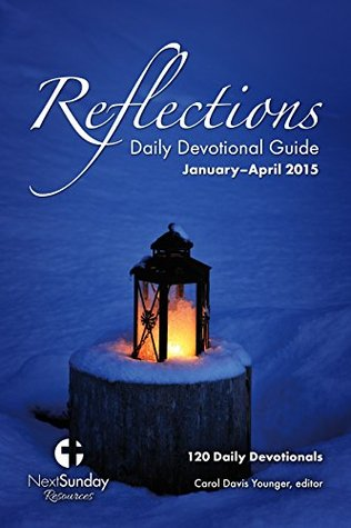 Reflections Daily Devotional Guide (January-April 2015)
