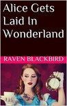 Alice Gets Laid In Wonderland (Erotic Parodies Book 9)