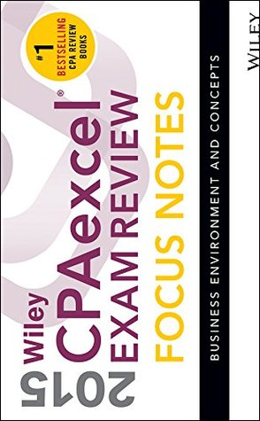 Wiley CPAexcel Exam Review 2015 Focus Notes: Business Environment and Concepts