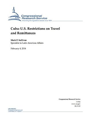 Cuba: U.S. Restrictions on Travel and Remittances
