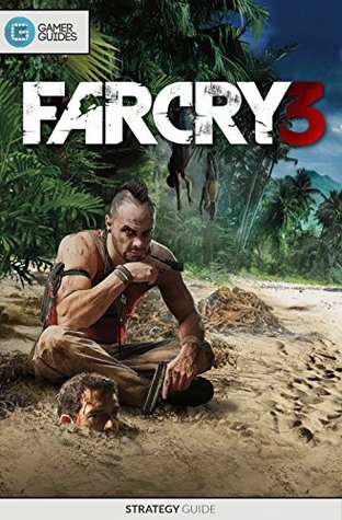 Far Cry 3: Strategy Guide