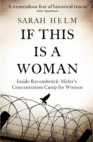 If This Is a Woman: Inside Ravensbruck - Hitler's Concentration Camp for Women