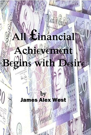All Financial Achievement Begins with Desire