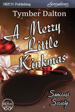 A Merry Little Kinkmas (Suncoast Society, #13)