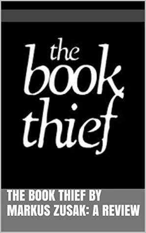 The Book Thief by Markus Zusak: A review