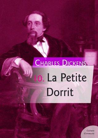 La Petite Dorrit (Les 12 romans les plus célèbres de Charles Dickens)
