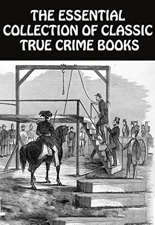 10 Classic True Crime Books: Captain Singleton, John Sheppard, Twelve Years a Slave, John Wilkes Booth, Buccaneers, Mob Rule in New Orleans, and more ...