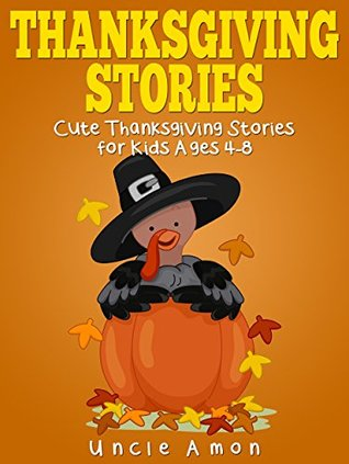 Thanksgiving Stories Cute Thanksgiving Short Stories for Kids and
