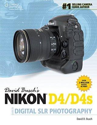 David Busch's Nikon D4/D4s Guide to Digital SLR Photography