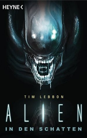 Alien: In den Schatten (Canonical Alien trilogy, #1)