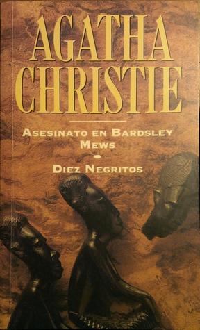 Asesinato en Bardsley Mews / Diez negritos (Hercule Poirot, #18.1)