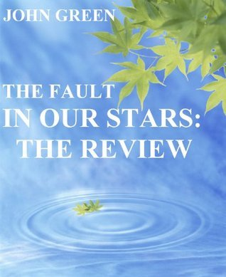 THE FAULT IN OUR STARS: THE REVIEW