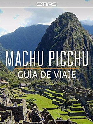 Machu Picchu Guía de Viaje