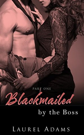 Blackmailed by the Boss (Part 1)