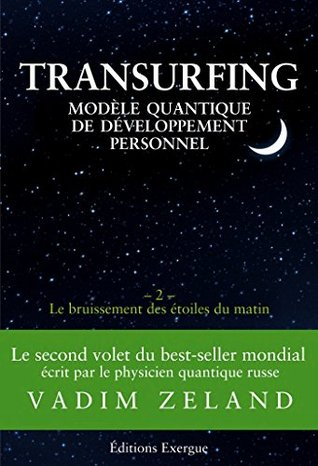 Transurfing T2 - Modèle quantique de développement personnel : Le bruissement des étoile du matin