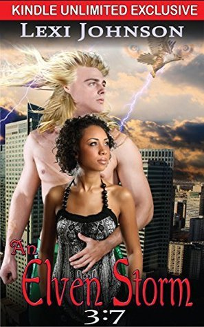 An Elven Storm 3:7 (An Elven Storm: Kindle Unlimited Serial (Elven Claimed Series -- BWWM Interracial Fantasy Paranormal Romance))