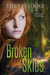 Broken Skies (Broken Skies, #1) by Theresa Kay