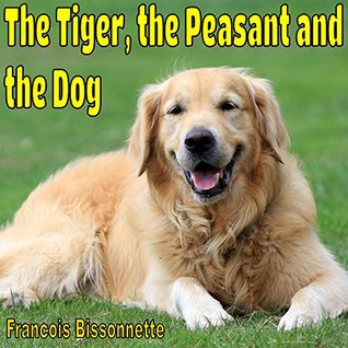 """Children's Books: The Tiger, the Peasant and the Dog: Second story from the book """"Stories for Children 1"""""""