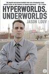 Hyperworlds, Underworlds