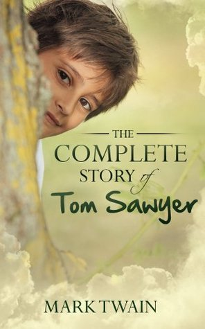 The Complete Story Of Tom Sawyer - [Annotated & Special Illustrated Edition] [Free Audio Links]