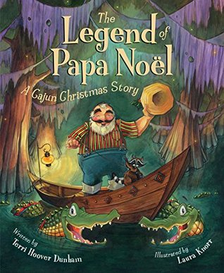 the-legend-of-papa-noel-a-cajun-christmas-story-myths-legends-fairy-and-folktales
